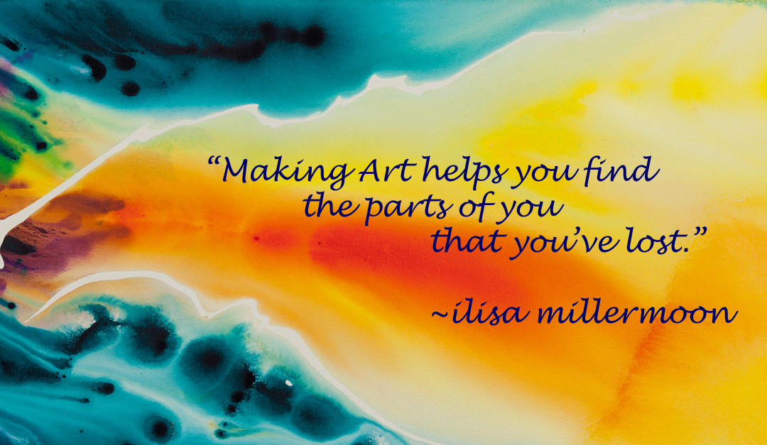 Making Art Helps You Find the Parts of You That You've Lost